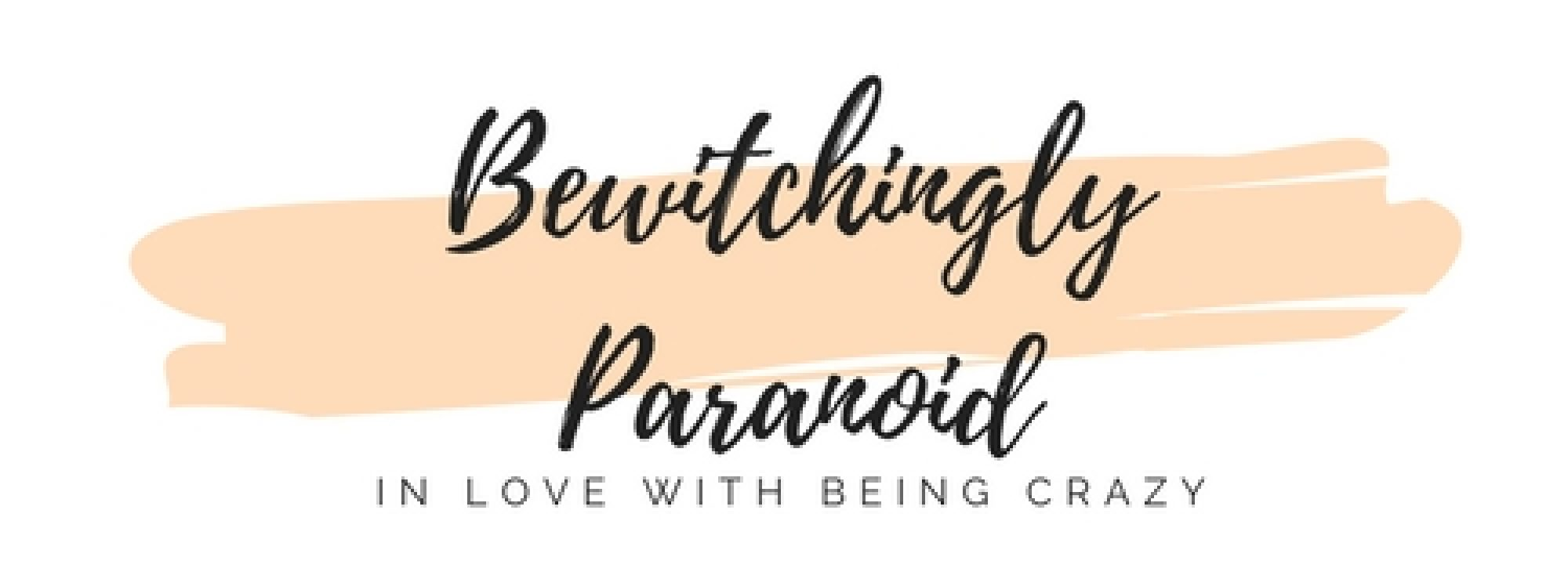 Bewitchingly Paranoid